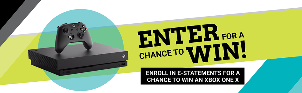 Enroll in E-Statements for a chance to win an xbox one x